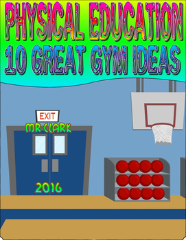Physical Education 10 Great Gym Ideas
