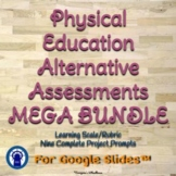 Physical Education Alternative Assessments MEGA Bundle for Google Slides™