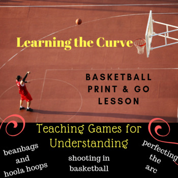 Physical Education - Basketball - Perfecting the arc in shooting