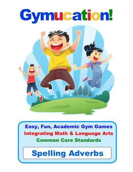 Physical Education Common Core – Spelling Adverbs – Gymucation!