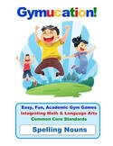 Physical Education Common Core – Spelling Nouns – Gymucation!