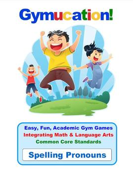 Physical Education Common Core – Spelling Pronouns – Gymucation!