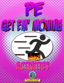 """Physical Education """"Get em' Moving"""" Activities"""