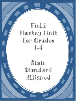 Physical Education Gym Field Hockey Unit Grades 1-4