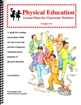 Physical Education Lesson Plans for Classroom Teachers, Grades 4-6