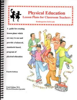 Physical Education Lesson Plans for Classroom Teachers, by