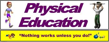"PE Banner- Upper Grades #2: ""Nothing works unless you do!"""