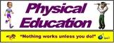 PE Over the Door Banner (Upper Grades): Nothing works unless you do!