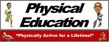 "PE Banner- Upper Grades #6: ""Physically Active for a Lifetime"""