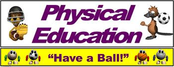 """PE Banner- Lower Grades #4: """"Have a Ball!"""""""