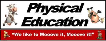 "PE Banner- Lower Grades #5: ""We like to Mooove it, Mooove it"""