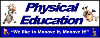 "PE Banner- Lower Grades #5: ""We like to Mooove it, Mooove it"""