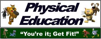 """PE Banner- Lower Grades #6: """"You're it: Get fit"""""""