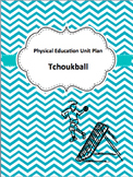 Physical Education Tchoukball Unit Plan