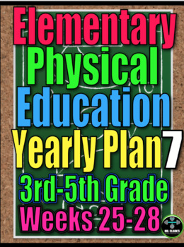 Physical Education Yearly Plan 7 3-5 Lesson Plans Weeks 25-28