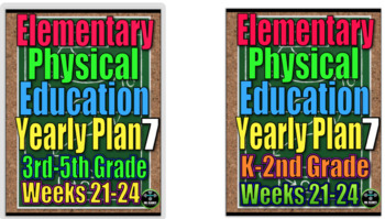 Physical Education Yearly Plan 7 K-5 Lesson Plans Weeks 21-24 Bundle