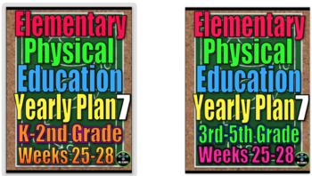 Physical Education Yearly Plan 7 K-5 Weeks Lesson Plans 25-28 Bundle