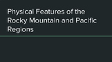 Physical Features of the Rocky and Pacific Regions of the