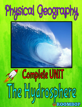 Physical Geography Unit 3 - The Hydrosphere