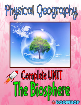Physical Geography Unit 5 - The Biosphere