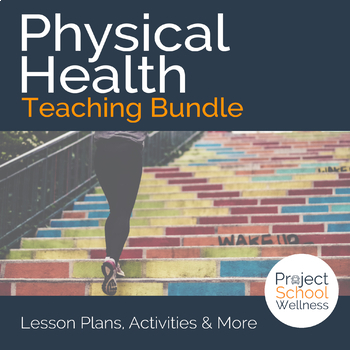 Physical Health Lesson Plans a Skills-Based Health Education Lesson Plan Bundle