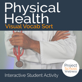 Physical Health - Visual Vocabulary Sort - - Middle School Health Lesson Plan