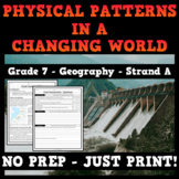 Physical Patterns in a Changing World - Ontario Geography - Grade 7
