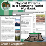 Physical Patterns in a Changing World Workbook (Grade 7 Ontario Geography)