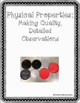 Physical Properties - Making Quality, Detailed Observations