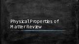 Physical Properties of Matter Review Powerpoint