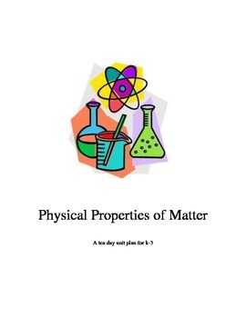 Physical Properties of Matter Unit Plan