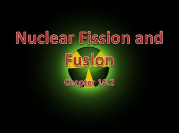 physical science 10 2 nuclear fission and fusion tpt