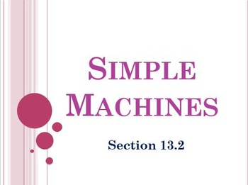 Physical Science: 13.2 Simple Machines