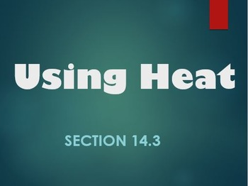 Physical Science: 14.3 Using Heat