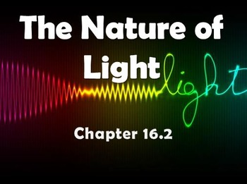 Physical Science: 16.2 The Nature of Light