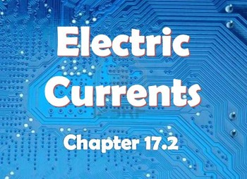 Physical Science: 17.2 Electric Currents