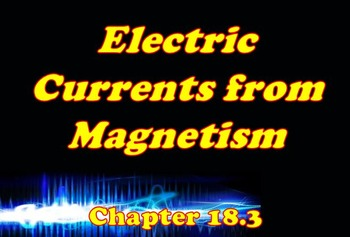 Physical Science: 18.3 Electric Current from Magnetic Fields