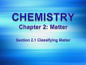 Physical Science: 2.1 Classifying Matter