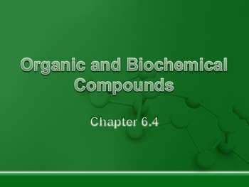 Physical Science: 6.4 Organic and Biochemical Compounds