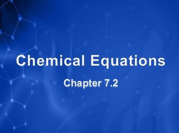 Physical Science: 7.2 Chemical Equations