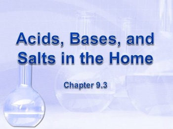 Physical Science: 9.3 Acids, Bases, and Salts in the Home