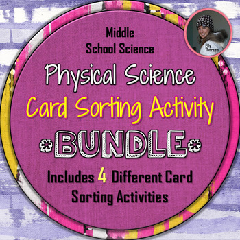 Physical Science Card Sorting Activity BUNDLED PACKAGE