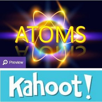 Physical Science: Chapter 4 Atoms and Matter Kahoot! Review Game