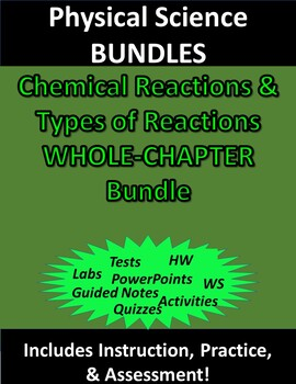 Physical Science Chemical Reactions & Types of Rxns (Complete Chapter) Bundle
