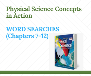 Physical Science Concepts In Action WORD SEARCHES For Chapters 7 12