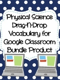 Physical Science Drag-n-Drop Vocab for Google Classroom (Bundle Product)