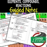 Physical Science Elements, Compounds, & Reactions Guided Notes