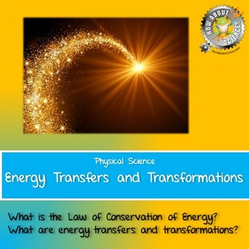 Physical Science:  Energy Transfers and Transformations