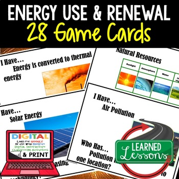Physical Science Energy Use & Renewal 28 I Have Who Has Game Cards