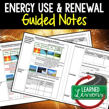 Physical Science Energy Use and Renewal  Student and Teacher Guided Notes